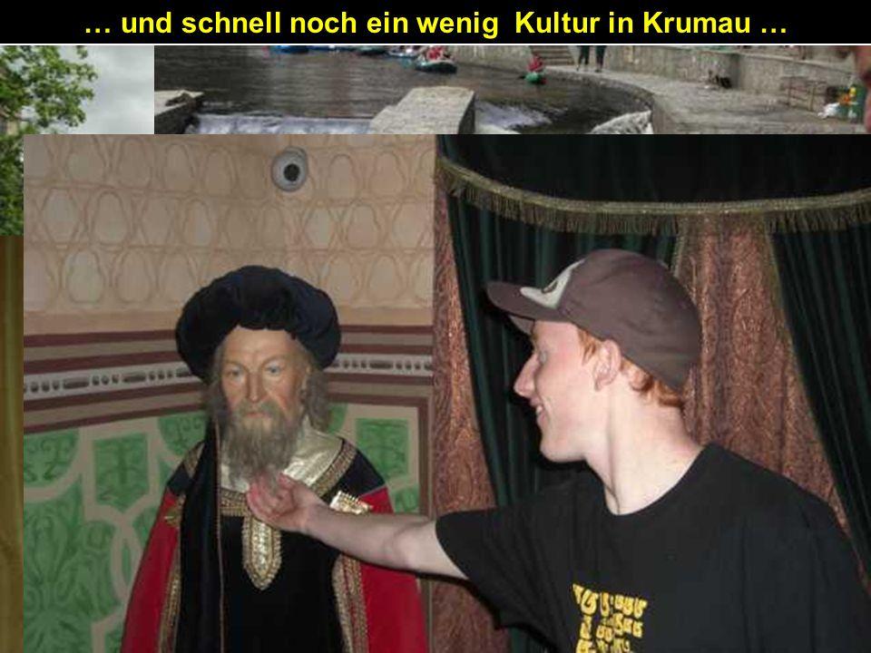 … und schnell noch ein wenig Kultur in Krumau …