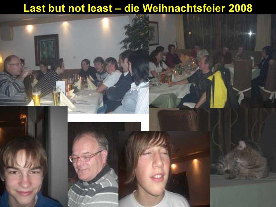 Last but not least – die Weihnachtsfeier 2008