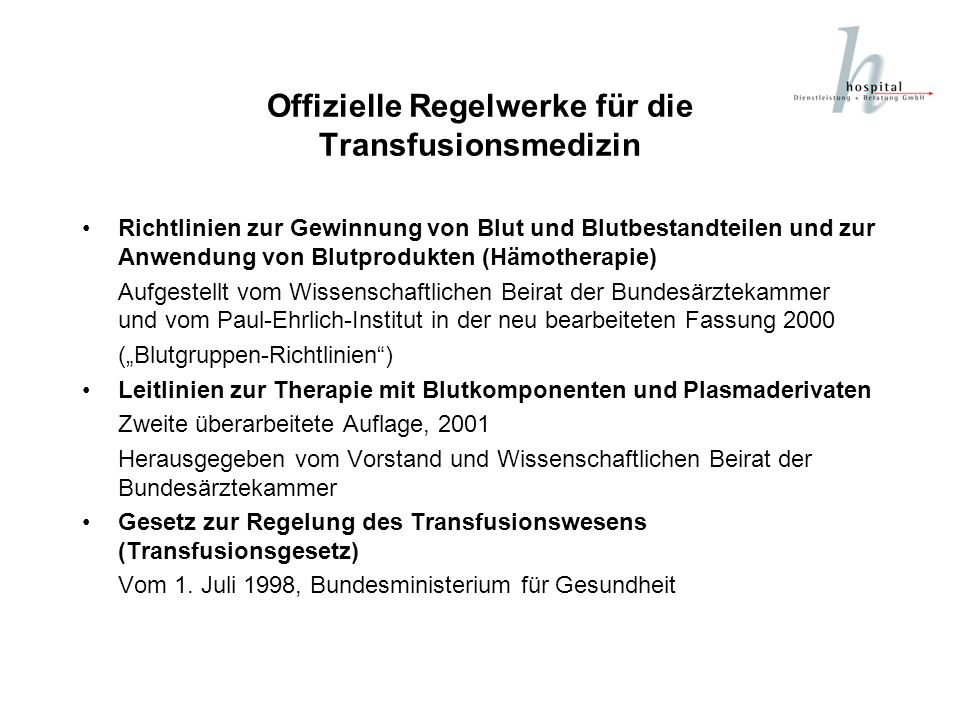 Offizielle Regelwerke für die Transfusionsmedizin Richtlinien zur Gewinnung von Blut und Blutbestandteilen und zur Anwendung von Blutprodukten (Hämoth