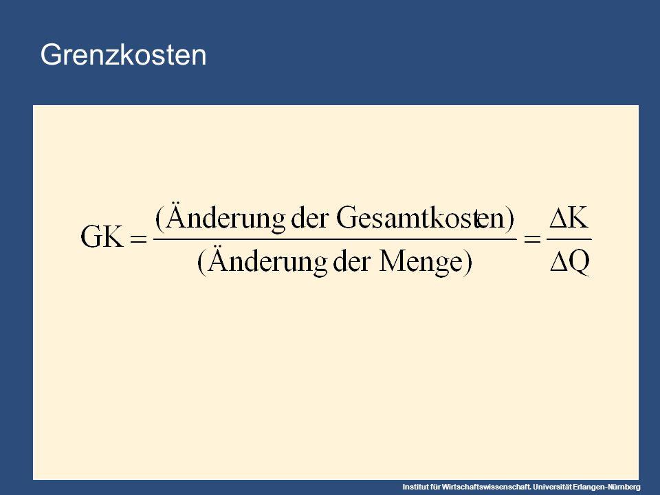 Institut für Wirtschaftswissenschaft. Universität Erlangen-Nürnberg Grenzkosten