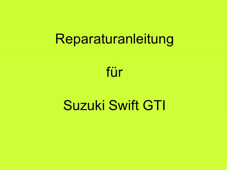 Reparaturanleitung für Suzuki Swift GTI