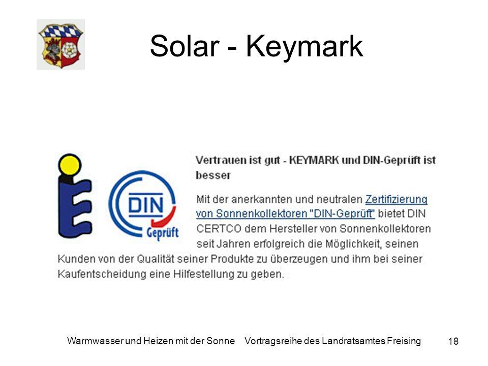 18 Warmwasser und Heizen mit der Sonne Vortragsreihe des Landratsamtes Freising Solar - Keymark