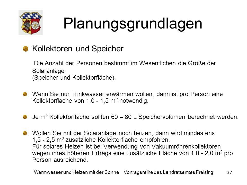 37 Warmwasser und Heizen mit der Sonne Vortragsreihe des Landratsamtes Freising Planungsgrundlagen Kollektoren und Speicher Die Anzahl der Personen be
