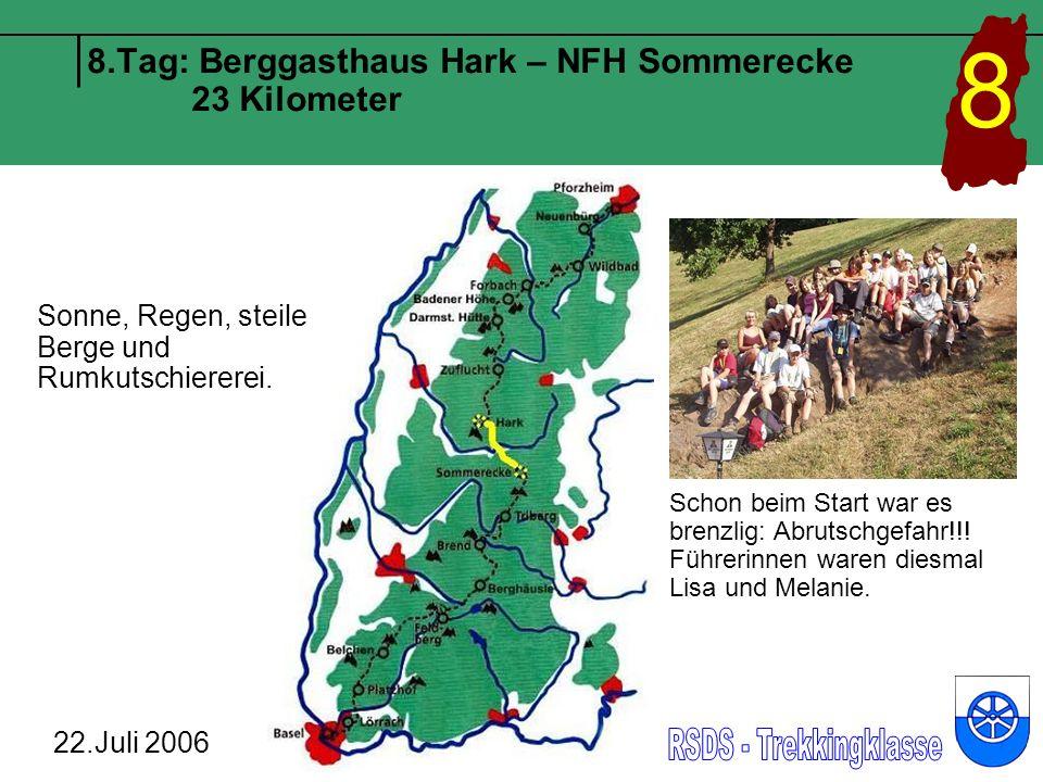 8.Tag: Berggasthaus Hark – NFH Sommerecke 23 Kilometer 22.Juli 2006 8 Sonne, Regen, steile Berge und Rumkutschiererei. Schon beim Start war es brenzli