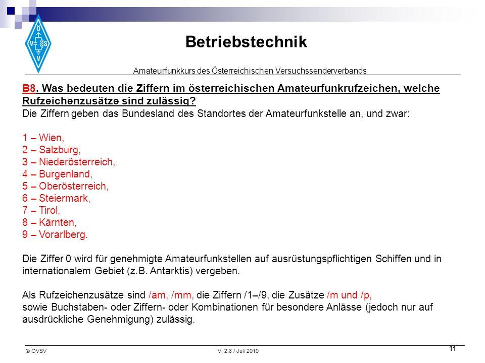 Amateurfunkkurs des Österreichischen Versuchssenderverbands Betriebstechnik © ÖVSVV. 2.8 / Juli 2010 11 B8. Was bedeuten die Ziffern im österreichisch