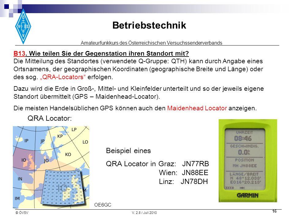 Amateurfunkkurs des Österreichischen Versuchssenderverbands Betriebstechnik © ÖVSVV. 2.8 / Juli 2010 16 B13. Wie teilen Sie der Gegenstation ihren Sta