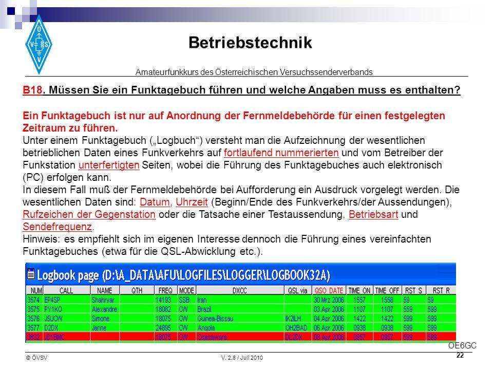 Amateurfunkkurs des Österreichischen Versuchssenderverbands Betriebstechnik © ÖVSVV. 2.8 / Juli 2010 22 B18. Müssen Sie ein Funktagebuch führen und we