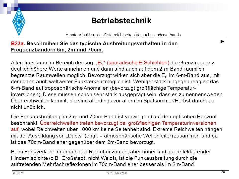 Amateurfunkkurs des Österreichischen Versuchssenderverbands Betriebstechnik © ÖVSVV. 2.8 / Juli 2010 28 B23a. Beschreiben Sie das typische Ausbreitung