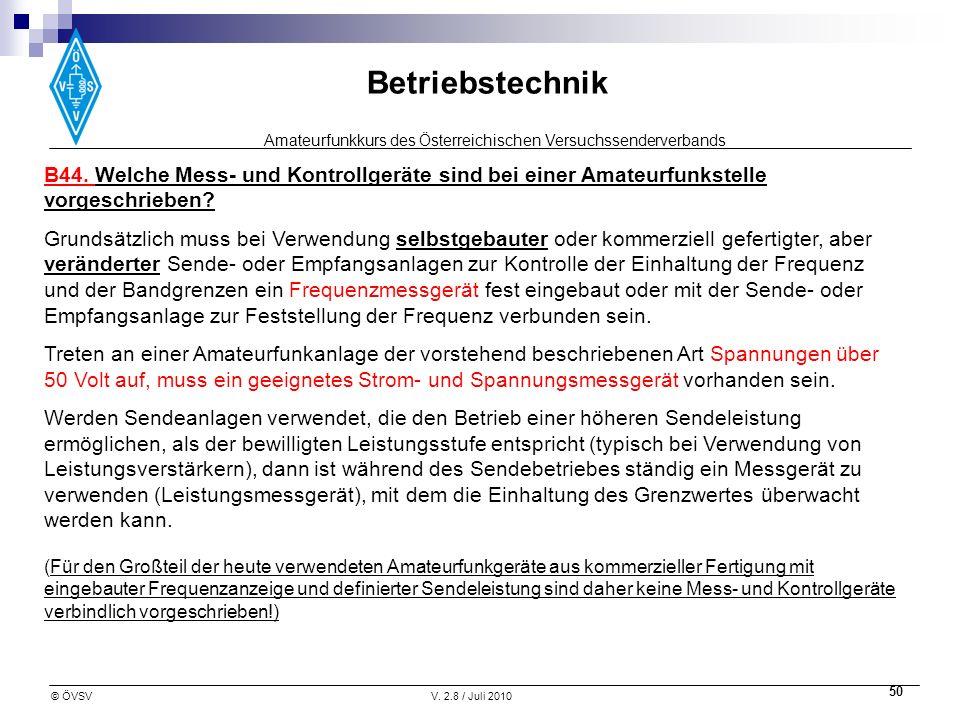 Amateurfunkkurs des Österreichischen Versuchssenderverbands Betriebstechnik © ÖVSVV. 2.8 / Juli 2010 50 B44. Welche Mess- und Kontrollgeräte sind bei