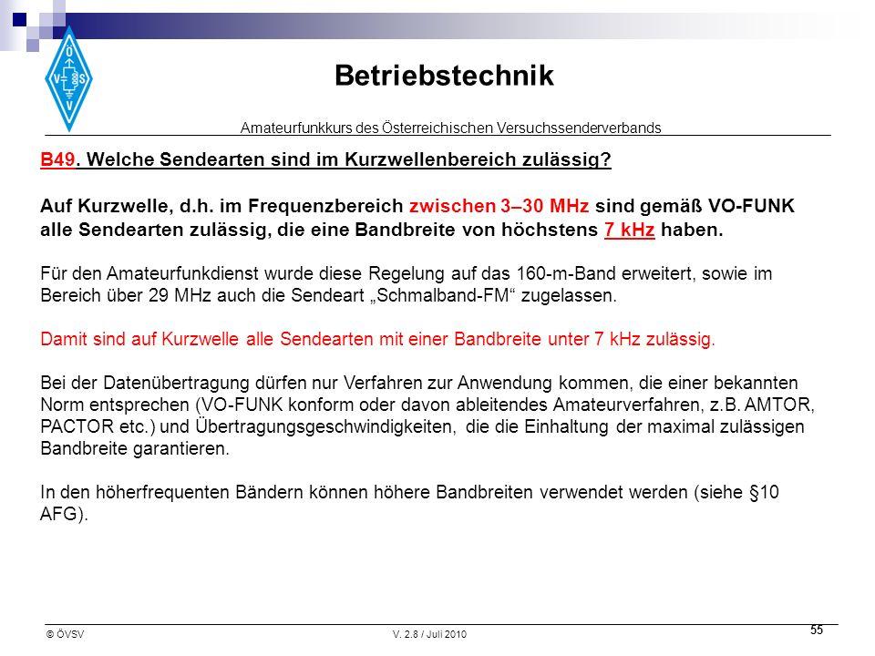 Amateurfunkkurs des Österreichischen Versuchssenderverbands Betriebstechnik © ÖVSVV. 2.8 / Juli 2010 55 B49. Welche Sendearten sind im Kurzwellenberei