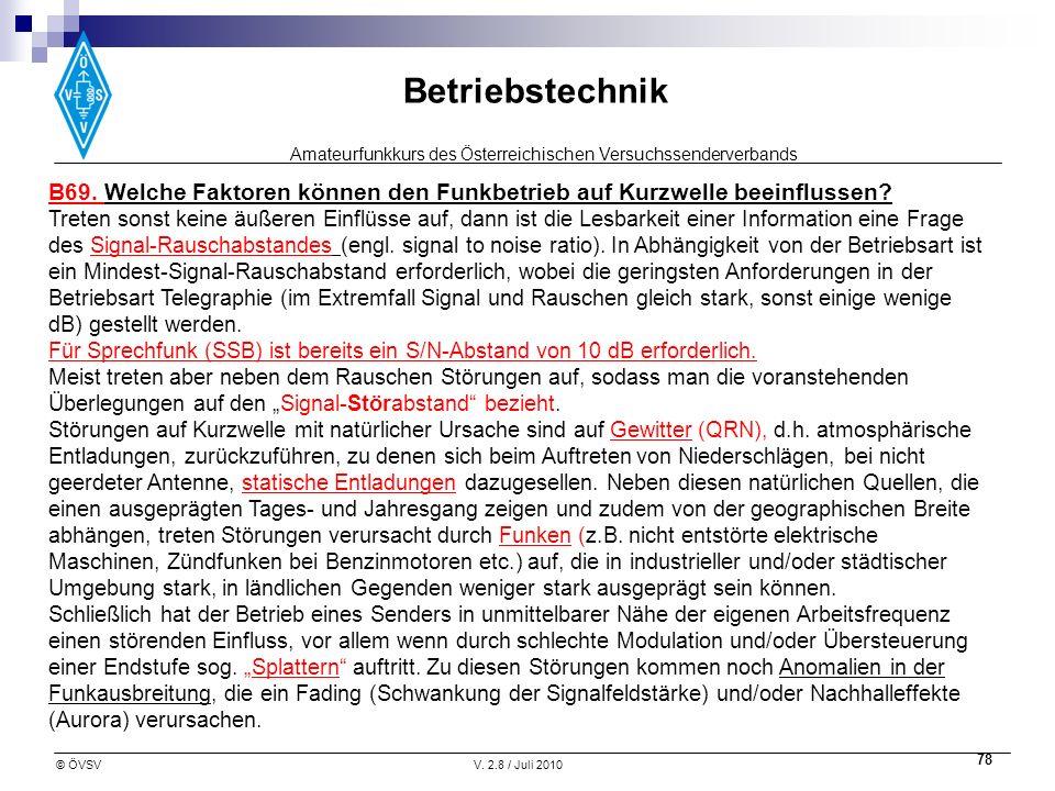 Amateurfunkkurs des Österreichischen Versuchssenderverbands Betriebstechnik © ÖVSVV. 2.8 / Juli 2010 78 B69. Welche Faktoren können den Funkbetrieb au
