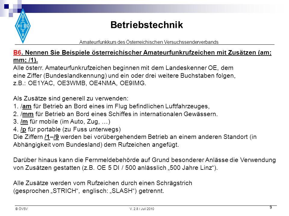 Amateurfunkkurs des Österreichischen Versuchssenderverbands Betriebstechnik © ÖVSVV. 2.8 / Juli 2010 9 B6. Nennen Sie Beispiele österreichischer Amate