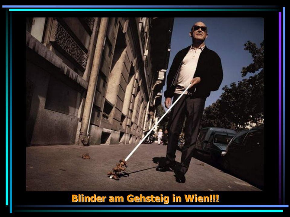 Blinder am Gehsteig in Wien!!!