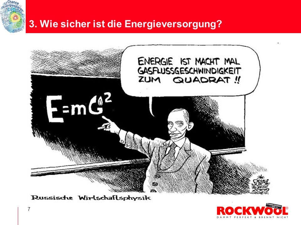 7 3. Wie sicher ist die Energieversorgung?