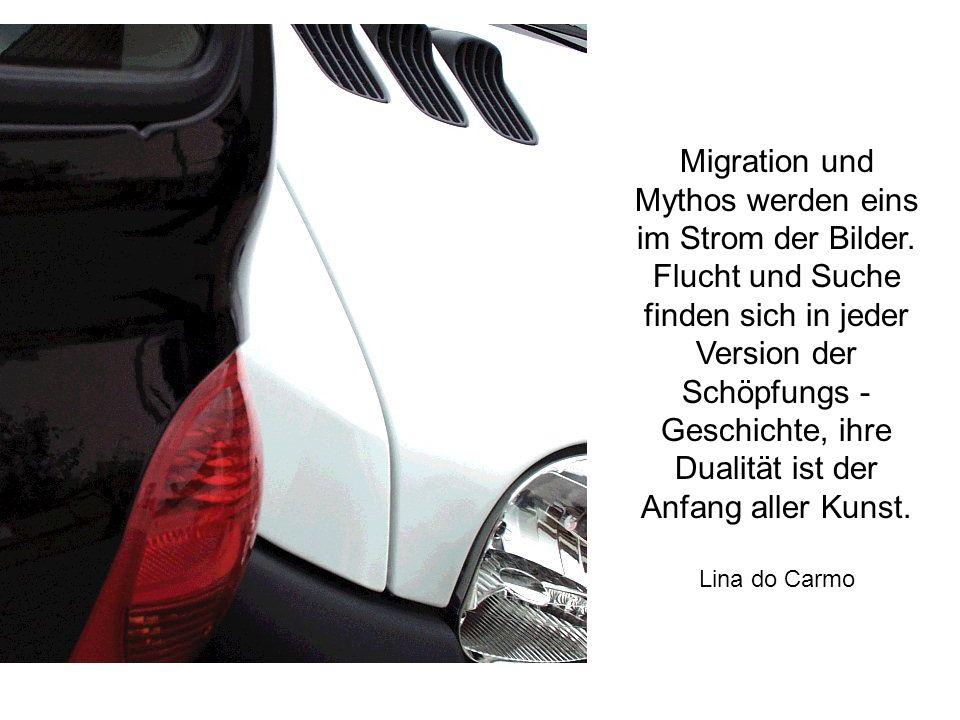 Migration und Mythos werden eins im Strom der Bilder. Flucht und Suche finden sich in jeder Version der Schöpfungs - Geschichte, ihre Dualität ist der
