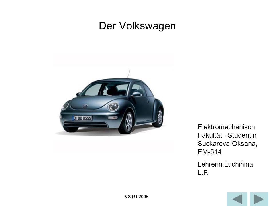 Der Volkswagen Elektromechanisch Fakultät, Studentin Suckareva Oksana, EM-514 Lehrerin:Luchihina L.F.