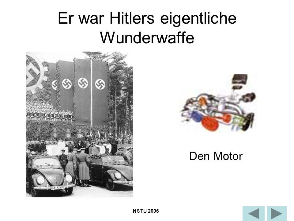 Er war Hitlers eigentliche Wunderwaffe NSTU 2006 Den Motor