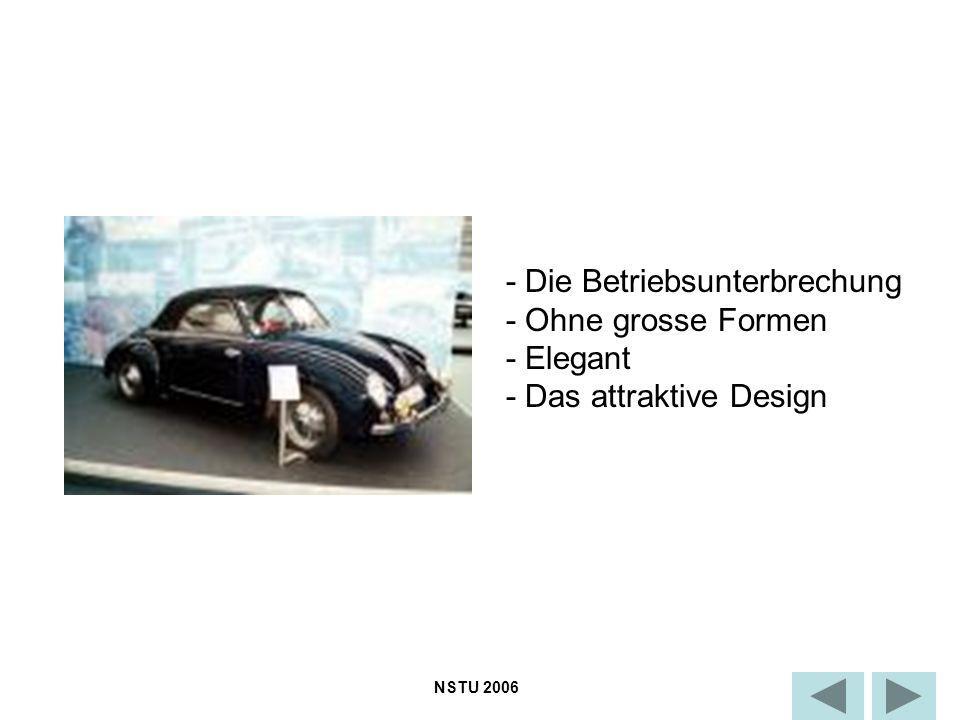 - Die Betriebsunterbrechung - Ohne grosse Formen - Elegant - Das attraktive Design NSTU 2006