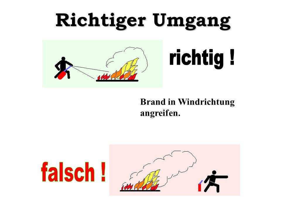 Brand in Windrichtung angreifen. Richtiger Umgang
