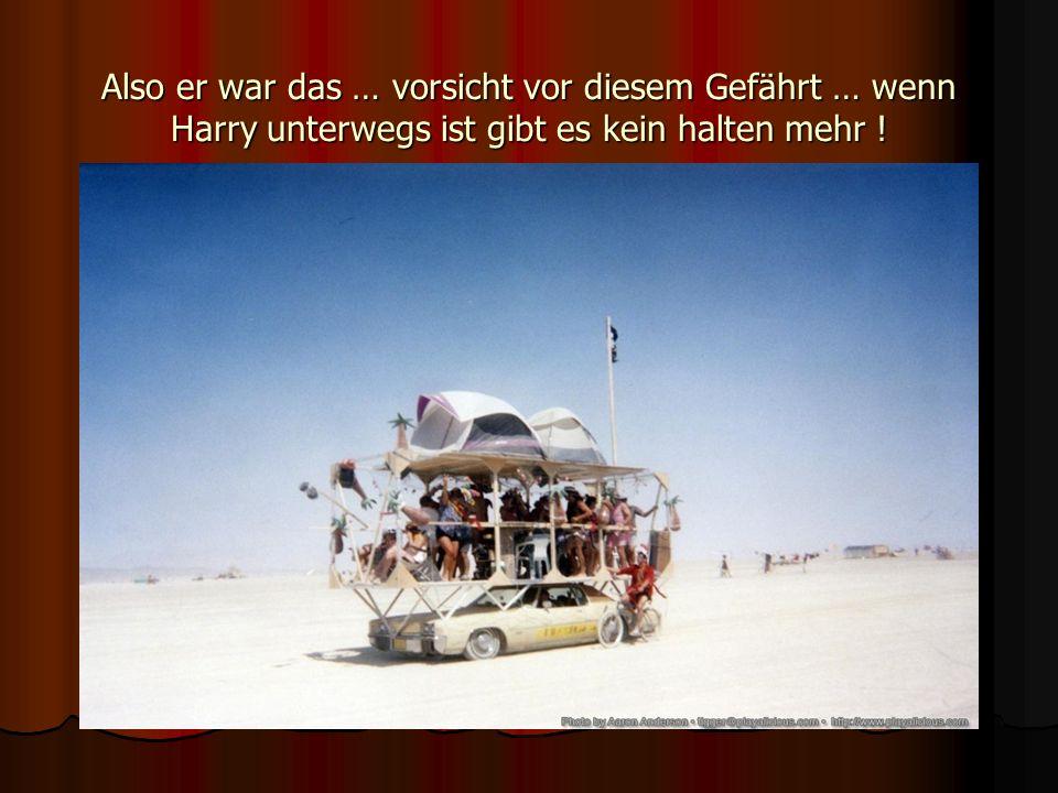 Wie mir einer seiner Freunde berichtete übt Harry für den Water-Bomb-Contest im Hamburger Hafen … also vorsicht bei Eurer nächsten Sightseeing Tour.