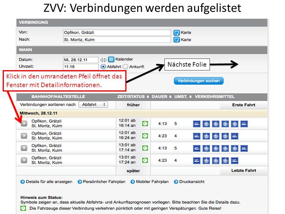 ZVV: Verbindungen werden aufgelistet Klick in den umrandeten Pfeil öffnet das Fenster mit Detailinformationen.