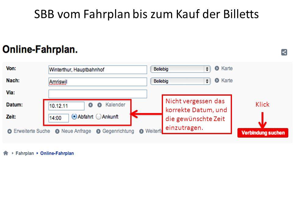 SBB vom Fahrplan bis zum Kauf der Billetts Nicht vergessen das korrekte Datum, und die gewünschte Zeit einzutragen.