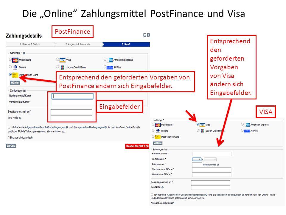Die Online Zahlungsmittel PostFinance und Visa Entsprechend den geforderten Vorgaben von PostFinance ändern sich Eingabefelder. Entsprechend den gefor