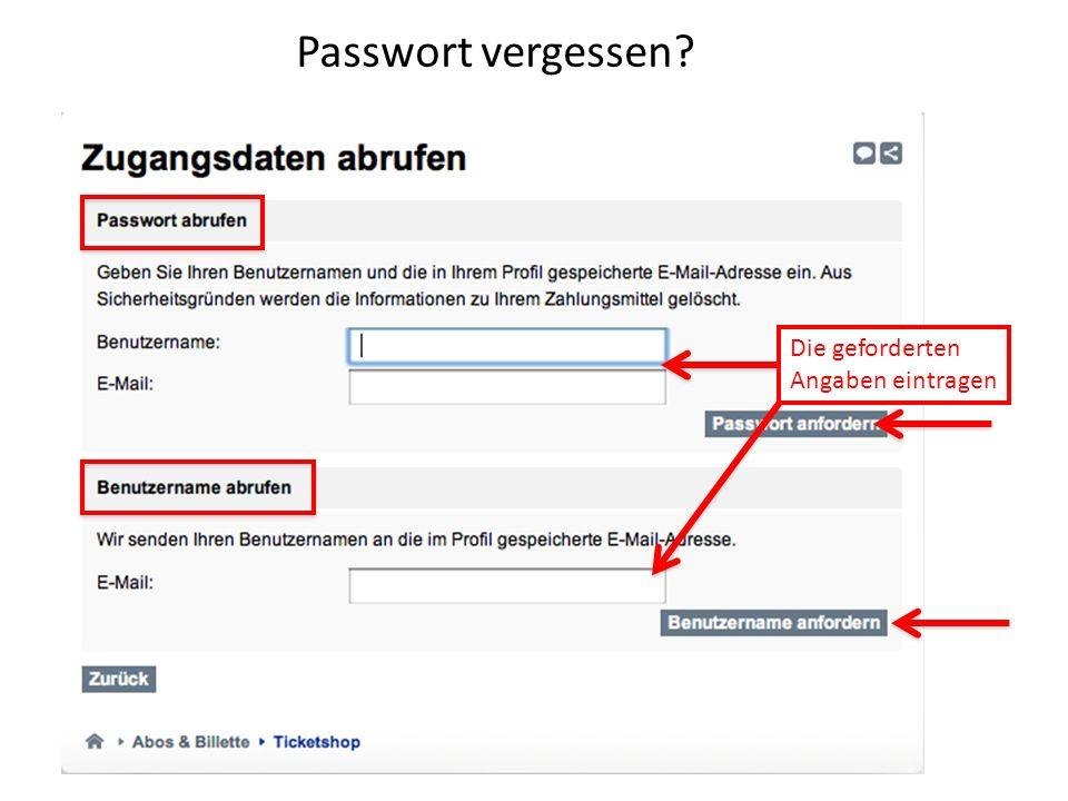 Passwort vergessen? Die geforderten Angaben eintragen