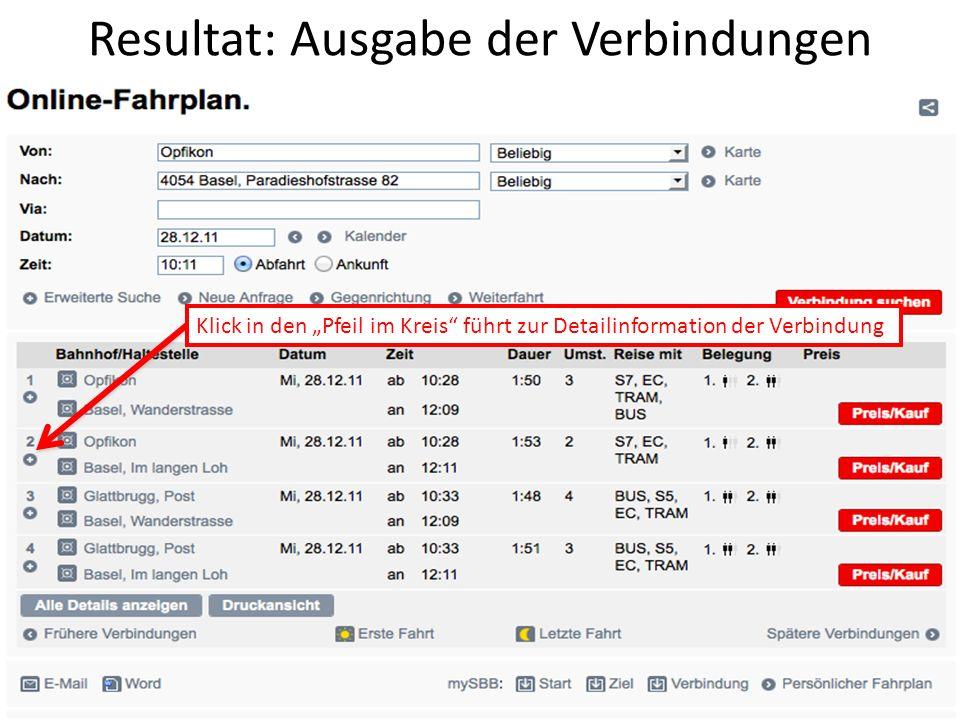 Resultat: Ausgabe der Verbindungen Klick in den Pfeil im Kreis führt zur Detailinformation der Verbindung