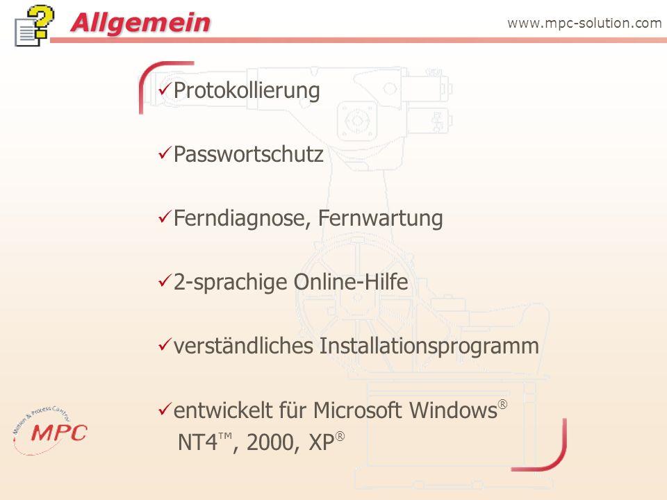 Protokollierung Passwortschutz Ferndiagnose, Fernwartung 2-sprachige Online-Hilfe verständliches Installationsprogramm entwickelt für Microsoft Windows ® NT4, 2000, XP ® www.mpc-solution.com