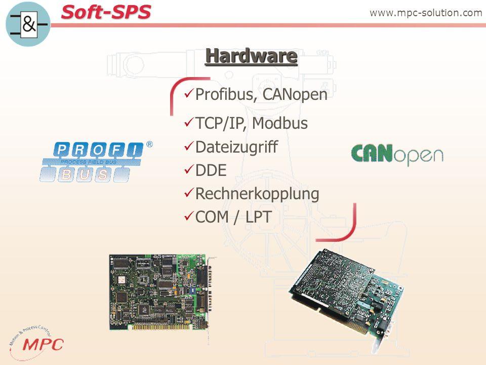 Hardware www.mpc-solution.com Profibus, CANopen TCP/IP, Modbus Dateizugriff DDE Rechnerkopplung COM / LPT