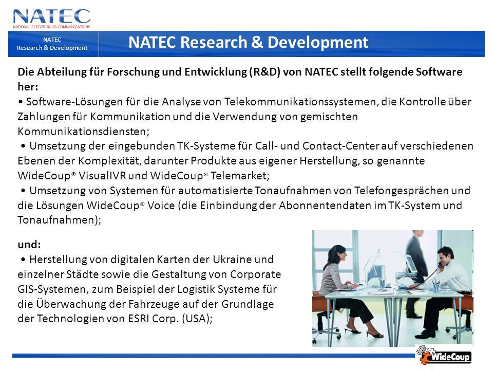 Büro-Telefon Grundgebührer Billing für Groß- Unternehmen Billing für TK- Dienstleistungs- Unternehmen IVR-System mit Market-Berichtswesen CRM-System für Call- und ContactCenter Aufzeichnung-System der CC-Telefongesprächen NATEC Research & Development NATEC Research & Development