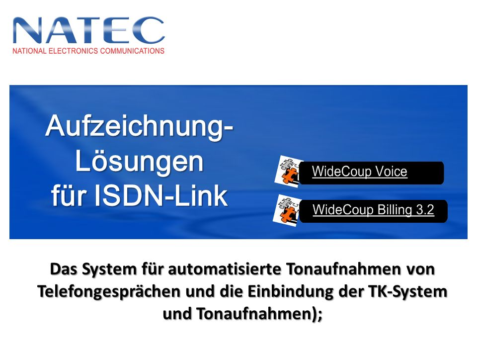 Aufzeichnung- Lösungen für ISDN-Link Das System für automatisierte Tonaufnahmen von Telefongesprächen und die Einbindung der TK-System und Tonaufnahme