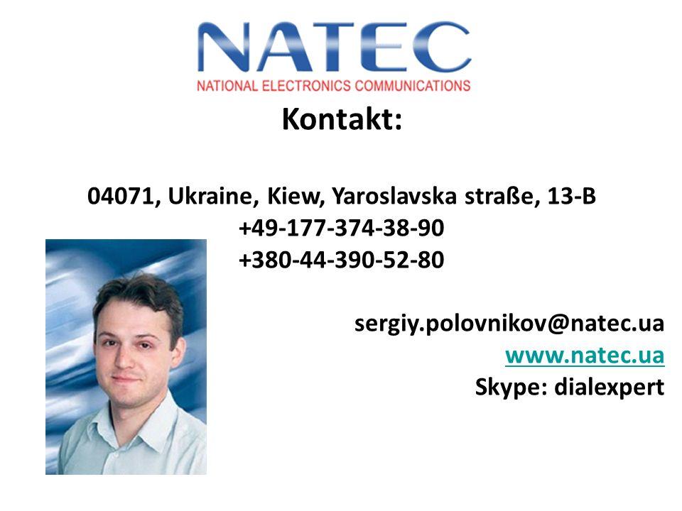 Kontakt: 04071, Ukraine, Kiew, Yaroslavska straße, 13-B +49-177-374-38-90 +380-44-390-52-80 sergiy.polovnikov@natec.ua www.natec.ua Skype: dialexpert