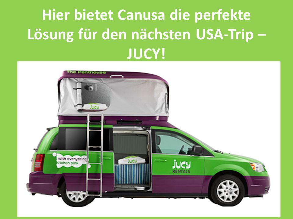 Hier bietet Canusa die perfekte Lösung für den nächsten USA-Trip – JUCY!