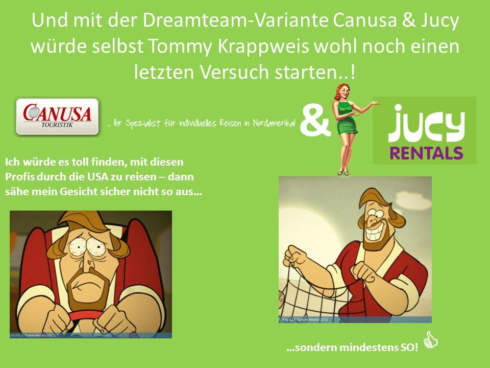 Und mit der Dreamteam-Variante Canusa & Jucy würde selbst Tommy Krappweis wohl noch einen letzten Versuch starten..! & Ich würde es toll finden, mit d
