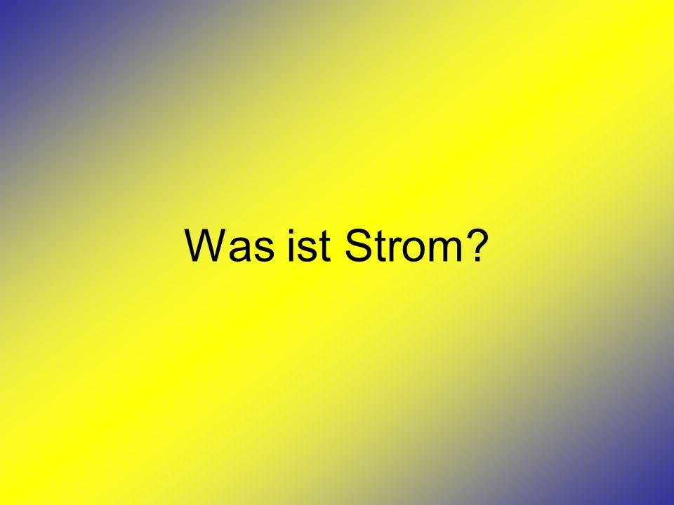 Was ist Strom?