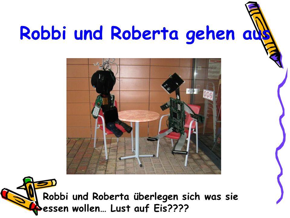 Robbi und Roberta gehen aus Robbi und Roberta überlegen sich was sie essen wollen… Lust auf Eis????