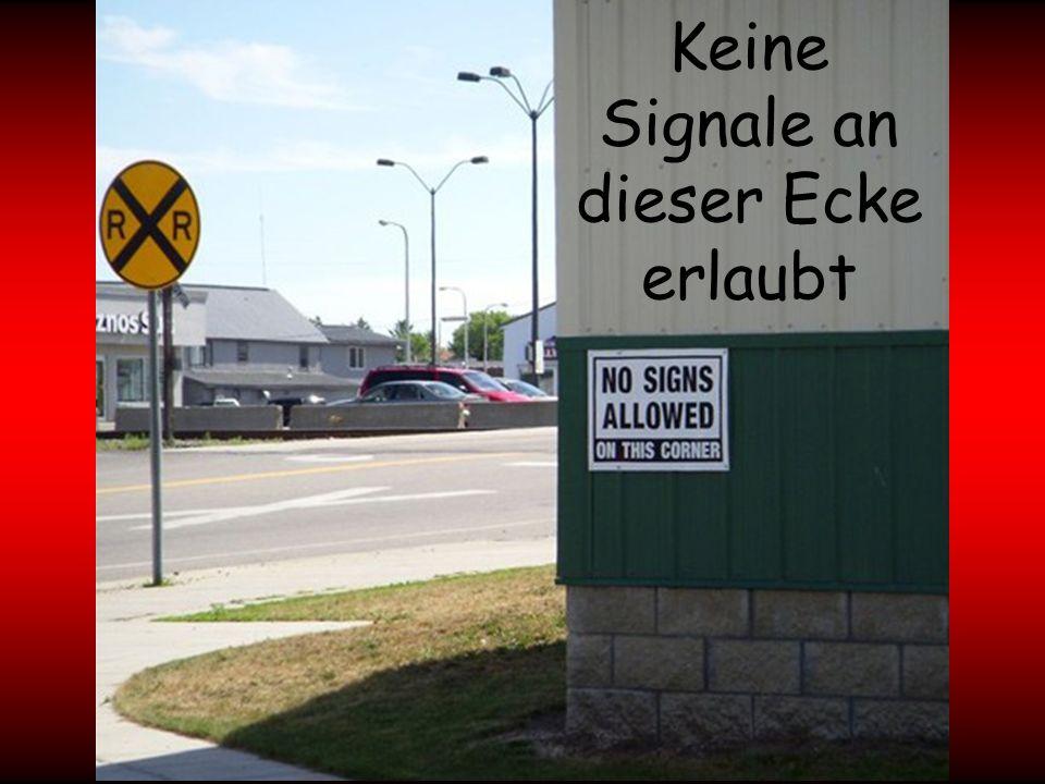 Keine Signale an dieser Ecke erlaubt