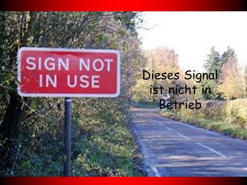 Dieses Signal ist nicht in Betrieb