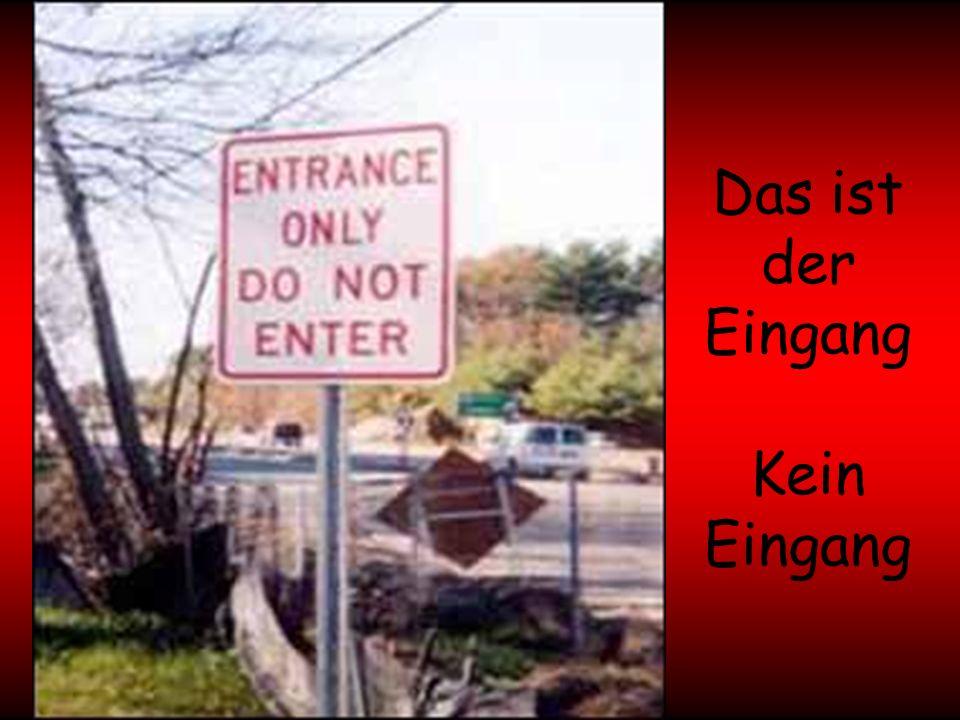 Das ist der Eingang Kein Eingang