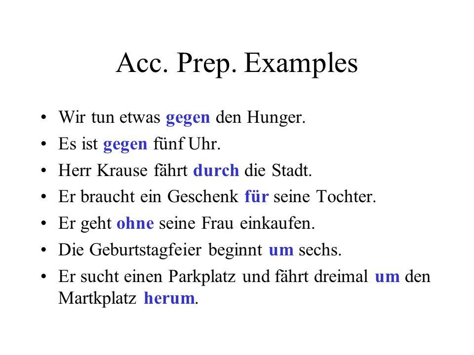 Acc.Prep. Examples Wir tun etwas gegen den Hunger.