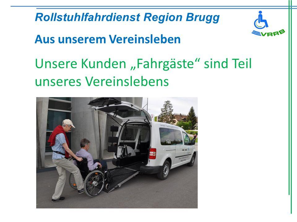 Unsere Kunden Fahrgäste sind Teil unseres Vereinslebens Rollstuhlfahrdienst Region Brugg Aus unserem Vereinsleben