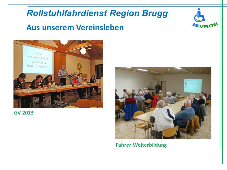 GV 2013 Rollstuhlfahrdienst Region Brugg Aus unserem Vereinsleben Fahrer-Weiterbildung