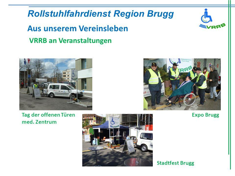 VRRB an Veranstaltungen Tag der offenen Türen med. Zentrum Expo Brugg Stadtfest Brugg Rollstuhlfahrdienst Region Brugg Aus unserem Vereinsleben
