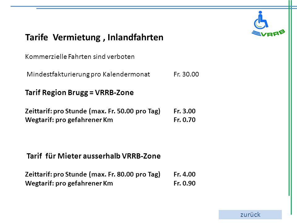 Tarife Vermietung, Inlandfahrten Kommerzielle Fahrten sind verboten Mindestfakturierung pro Kalendermonat Fr. 30.00 Tarif Region Brugg = VRRB-Zone Zei