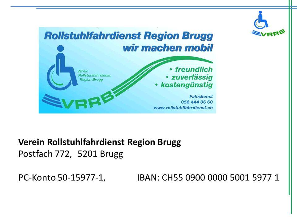 Verein Rollstuhlfahrdienst Region Brugg Postfach 772,5201 Brugg PC-Konto 50-15977-1,IBAN: CH55 0900 0000 5001 5977 1