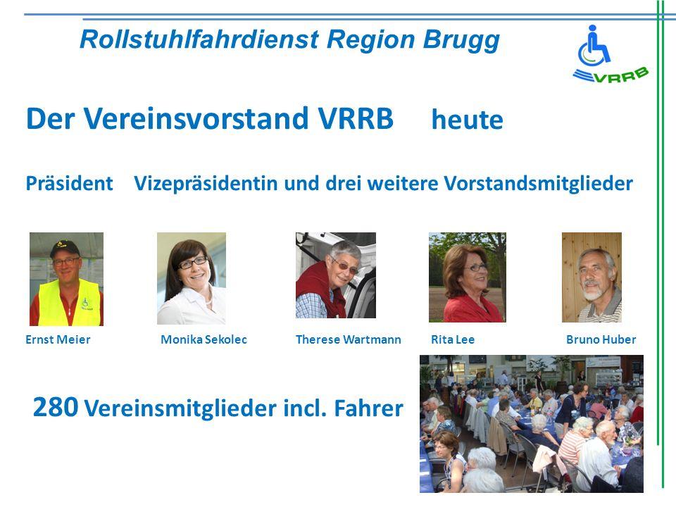 Der Vereinsvorstand VRRB heute Präsident Vizepräsidentin und drei weitere Vorstandsmitglieder Ernst Meier Monika Sekolec Therese WartmannRita LeeBruno