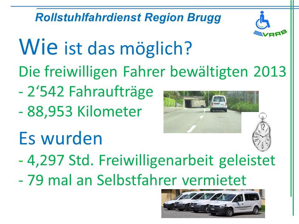 Wie ist das möglich? Die freiwilligen Fahrer bewältigten 2013 - 2542 Fahraufträge - 88953 Kilometer Es wurden - 4297 Std. Freiwilligenarbeit geleistet