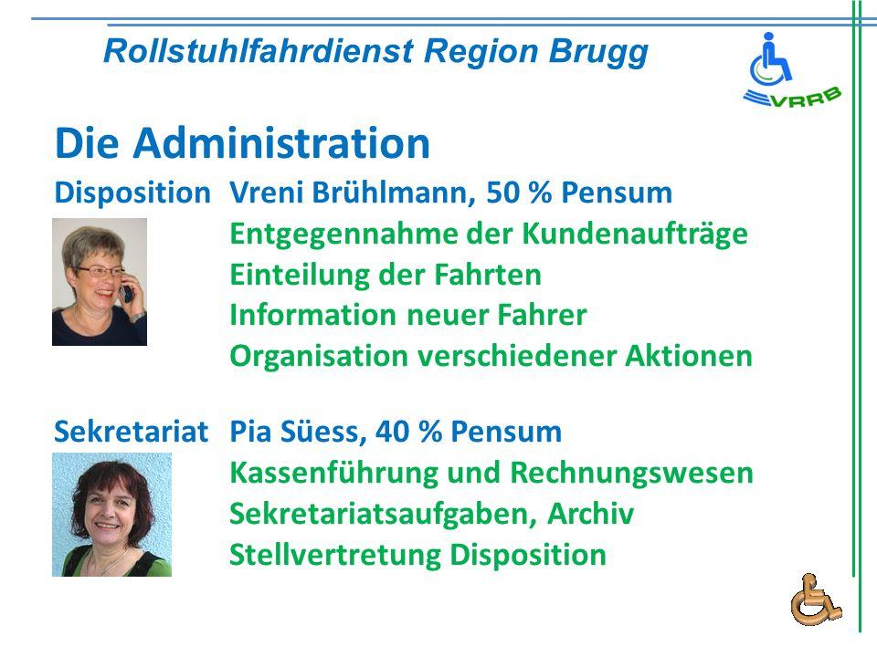 Die Administration Disposition Vreni Brühlmann, 50 % Pensum Entgegennahme der Kundenaufträge Einteilung der Fahrten Information neuer Fahrer Organisat